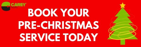 Book your pre-Christmas Service with Carey Pacific today.