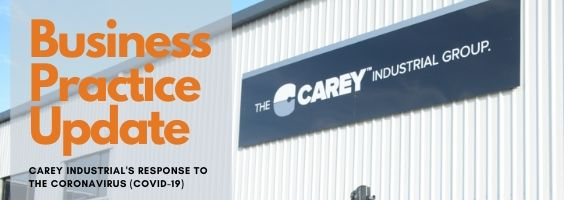Carey Industrial's Business Practice Update in reponse to the Coronavirus (CODV-19)