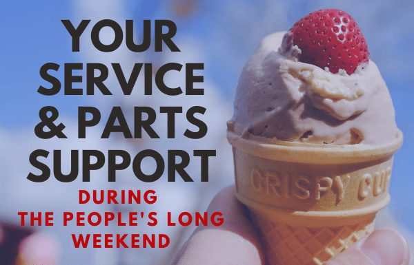 your service & parts support during the people's long weekend
